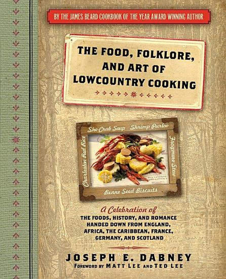 The Food  Folklore  and Art of Lowcountry Cooking PDF