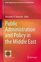 Public Administration and Policy in the Middle East PDF