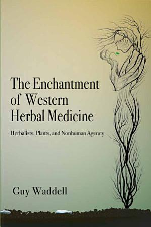 The Enchantment of Western Herbal Medicine PDF