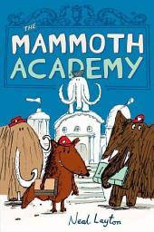 The Mammoth Academy