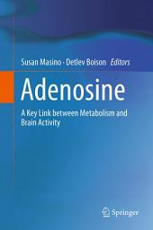 Adenosine: A Key Link between Metabolism and Brain Activity