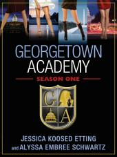 Georgetown Academy, Season One