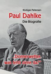 Paul Dahlke: Die Biografie