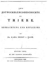 Über Entwickelungsgeschichte der Thiere: Beobachtung und Reflexion ...