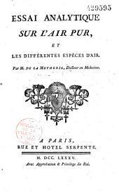 Essai analytique sur l'air pur, et les différentes espèces d'air, par M. de La Metherie...
