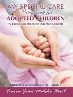 My Special Care Scrapbook for Adopted Children PDF