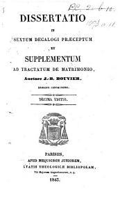 Dissertatio in sextum Decalogi præceptum; et supplementum ad tractatum de matrimonio ... Nona editio. (Abrégé d'embryologie, etc.)