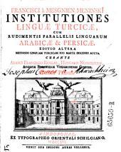 Institutiones linguae turcicae cum rudimentis parallelis linguarum arabicae et persicae ... aucta. Curante Adamo Francisco Kollar: Volume 2