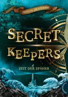 Secret Keepers 1  Zeit der Sp  her PDF