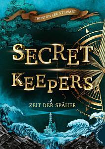 Secret Keepers 1  Zeit der Sp  her PDF