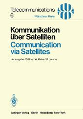 Kommunikation über Satelliten / Communication via Satellites: Vorträge des am 23./24. Oktober 1980 in München abgehaltenen Kongresses / Proceedings of a Congress Held in Munich, October 23/24, 1980