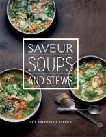 Saveur  Soups and Stews PDF