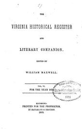 The Virginia Historical Register, and Literary Companion: Volume 6