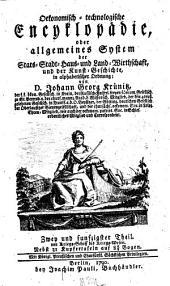 Oekonomische encyklopädie, oder Allgemeines system der staats- stadt- haus- u. landwirthschaft, in alphabetischer ordnung: Band 52