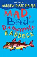 Mad, Bad and Dangerously Haddock