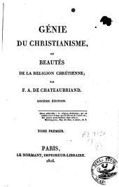 Génie du christianisme ou beautés de la religion chrétienne: Volume1