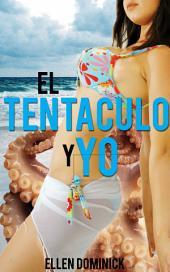 El Tentáculo y Yo