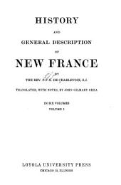History and General Description of New France: Volume 1