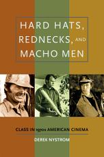 Hard Hats  Rednecks  and Macho Men PDF