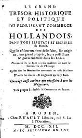 Le Grand trésor historique et politique du florissant commerce des Hollandois dans tous les états et empires du monde