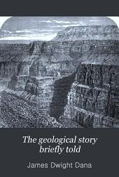 The Geological Story Briefly Told