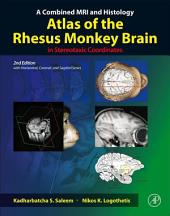 A Combined MRI and Histology Atlas of the Rhesus Monkey Brain in Stereotaxic Coordinates: Edition 2