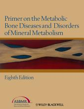 Primer on the Metabolic Bone Diseases and Disorders of Mineral Metabolism: Edition 8