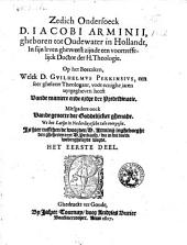 Zedich ondersoeck D. Iacobi Arminii [...] Op het boecxken, welck D. Gvilhelmvs Perkinsivs, [...] voor eenighe jaren uytgegheven heeft vande maniere ende ordre der predestinatie. Mitsgadres oock Vande grootte der Goddelijcker ghenade