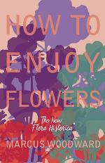 How to Enjoy Flowers - The New