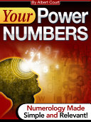 Your Power Numbers: Numerology Made Simple and Relavant