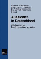 Aussiedler in Deutschland: Akkulturation von Persönlichkeit und Verhalten