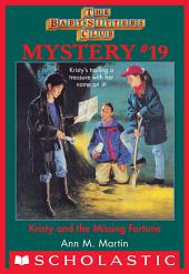 Baby-Sitters Club Mystery #19: Kristy and the Missing Fortune