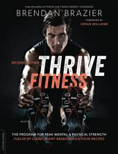Thrive Fitness, second edition: The Program for Peak Mental and Physical Strength—Fueled by Clean, Plant-based, Whole Food Recipes, Edition 2