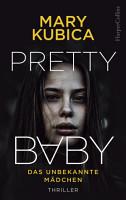 Pretty Baby   Das unbekannte M  dchen PDF