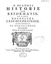 G. Brandts Historie der Reformatie en andre kerkelyke geschiedenissen in en ontrent de Nederlanden: Volume 3