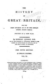 The History of Great Britain: From the First Invasion of it by the Romans Under Julius Caesar. Written on a New Plan, Volumes 11-12