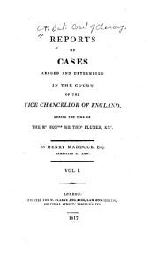 Reports of Cases Argued and Determined in the Court of the Vice Chancellor of England ...