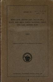 Report on Wind Cave, Crater Lake, Sullys Hill, Platt, and Mesa Verde National Parks and Casa Grande Ruin. 1907