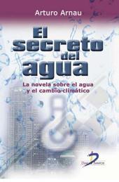 El secreto del agua: La novela sobre el agua y el cambio climático