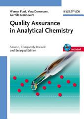 Quality Assurance in Analytical Chemistry: Applications in Environmental, Food and Materials Analysis, Biotechnology, and Medical Engineering, Edition 2