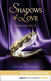 Collection No. 5 - Shadows of Love: Drei Romane in einem E-Book