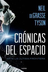 Crónicas del espacio: Ante la última frontera