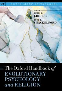 The Oxford Handbook of Evolutionary Psychology and Religion PDF