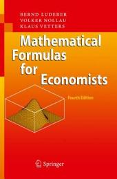 Mathematical Formulas for Economists: Edition 4