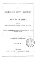 The Christian s penny magazine  and friend of the people  ed  by J  Campbell and F S  Williams   PDF