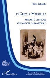 Les Grecs à Marseille : minorité ethnique ou nation en dispora ?