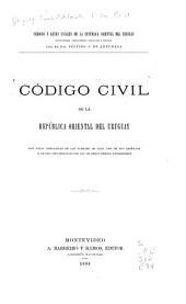 Código civil de la República Oriental del Uruguay: con notas indicativas de las fuentes de cada uno de sus artículos y de sus concordancias con los de otros códigos extranjeros