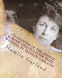 A Daughter of the Middle Border (1921) Pulitzer Prize-Winning by Hamlin Garland
