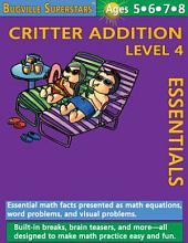 Critter Addition Essentials Level 4: Bugville Math Superstars