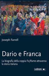 Dario e Franca: La biografia della coppia Fo – Rame attraverso la storia italiana